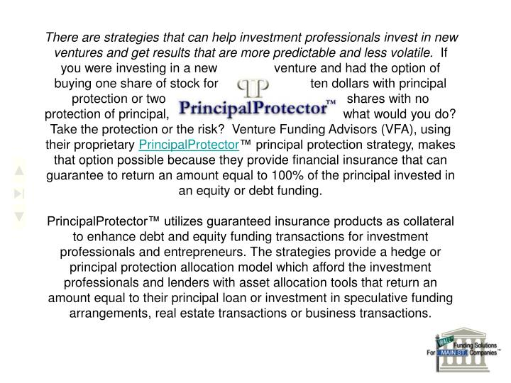 There are strategies that can help investment professionals invest in new ventures and get results that are more predictable and less volatile.