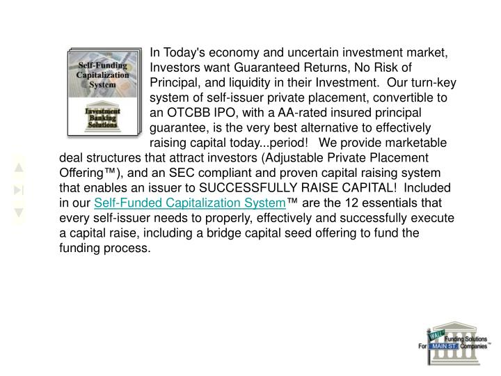 In Today's economy and uncertain investment market,