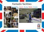 fantastic facilities