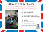 jlc a level taster course