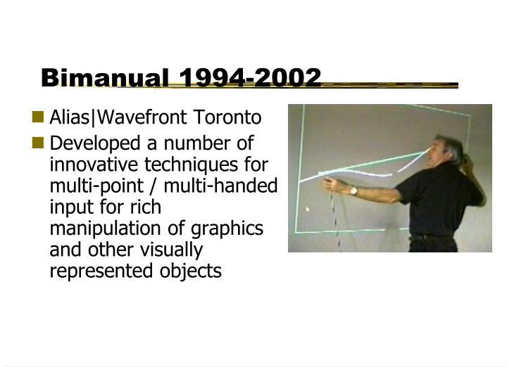 Bimanual 1994-2002