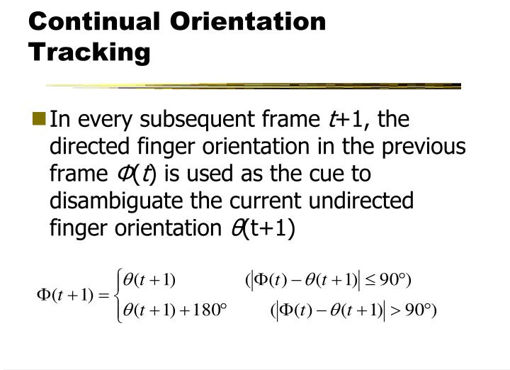 Continual Orientation Tracking