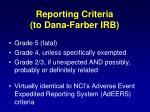 reporting criteria to dana farber irb