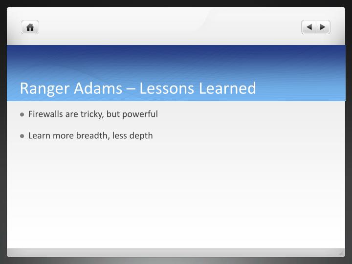 Ranger Adams – Lessons Learned