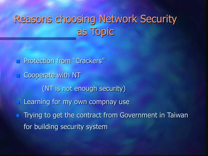 Reasons choosing network security as topic
