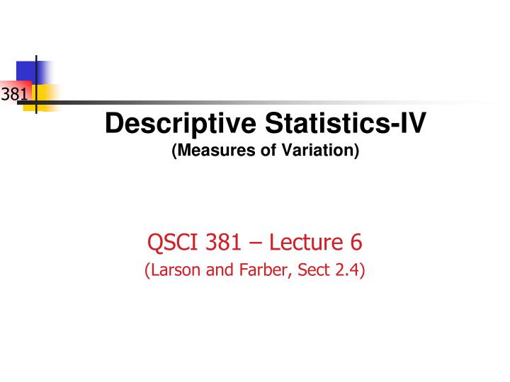 define descriptive statistics and list the various descriptive measures Descriptive (summary) statistics: statistics that describe or summarise can be produced for quantitative data and to a lesser extent for qualitative data as quantitative data are always numeric they can be ordered, added together, and the frequency of an observation can be counted.