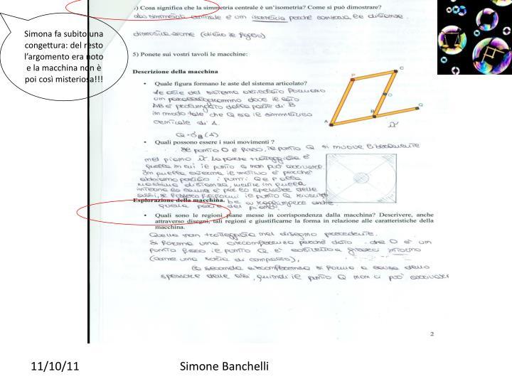 Simona fa subito una congettura: del resto l'argomento era noto e la macchina non è poi così misteriosa!!!