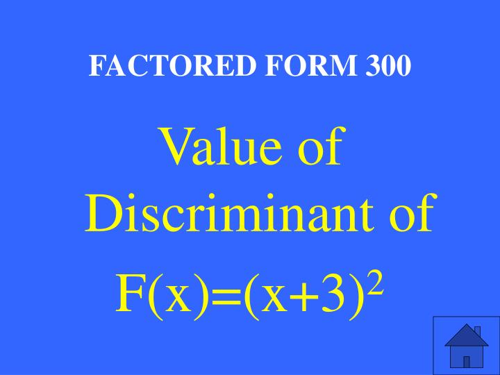 FACTORED FORM 300