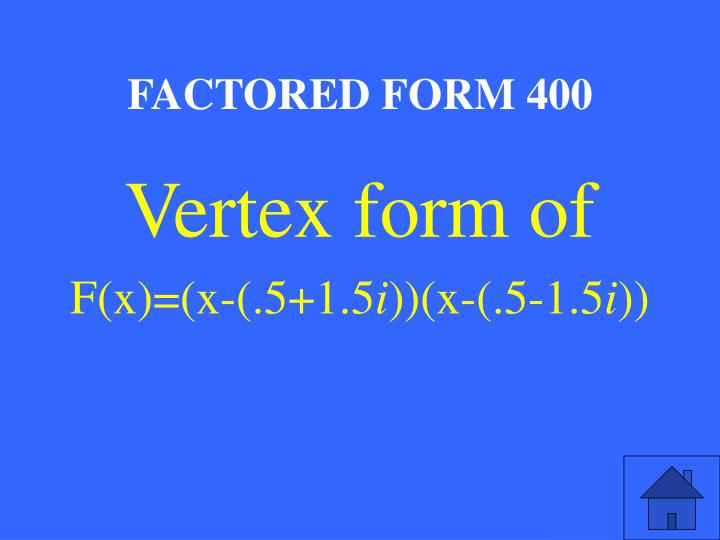 FACTORED FORM 400