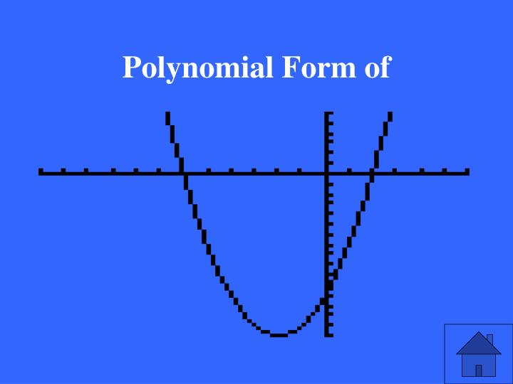 Polynomial Form of