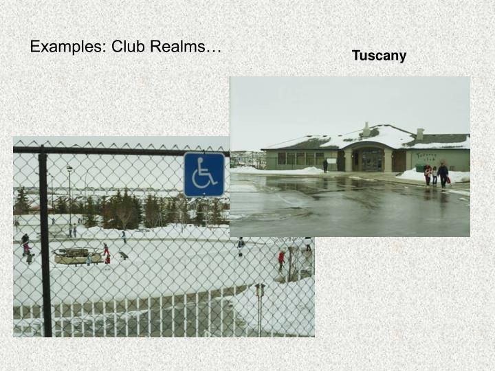 Examples: Club Realms…