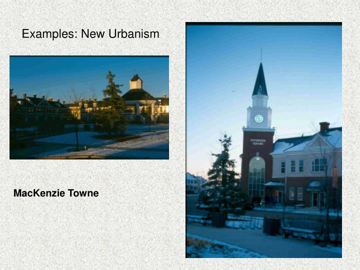 Examples: New Urbanism