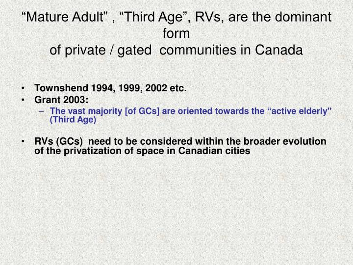 """""""Mature Adult"""" , """"Third Age"""", RVs, are the dominant form"""
