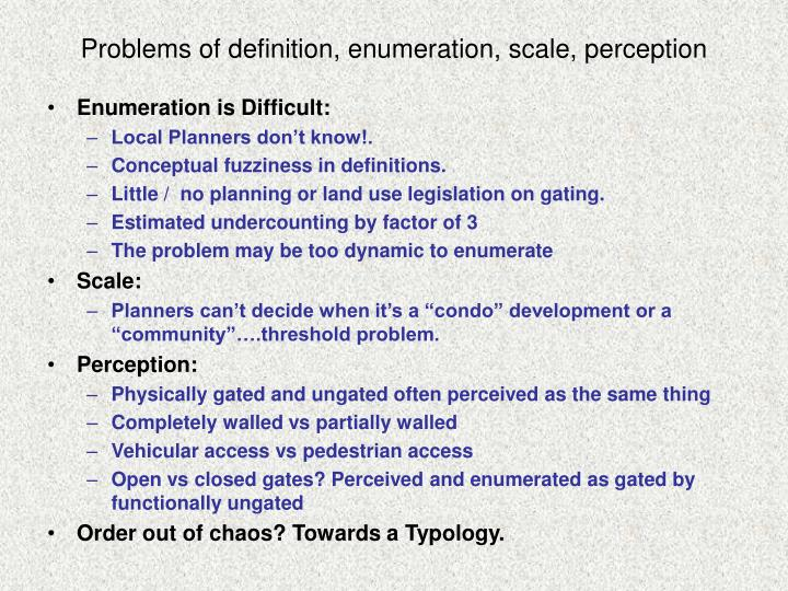 Problems of definition, enumeration, scale, perception