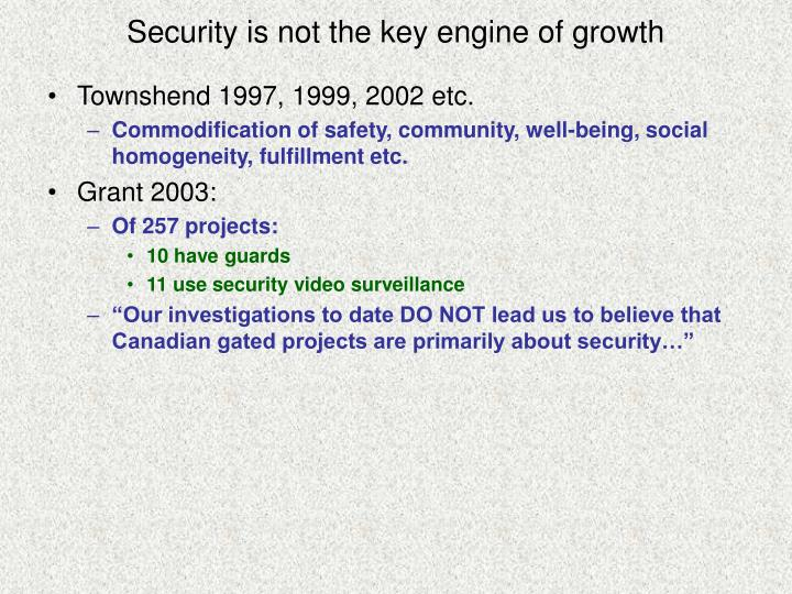 Security is not the key engine of growth