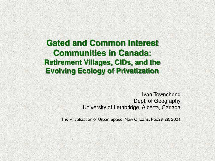 Gated and Common Interest Communities in Canada: