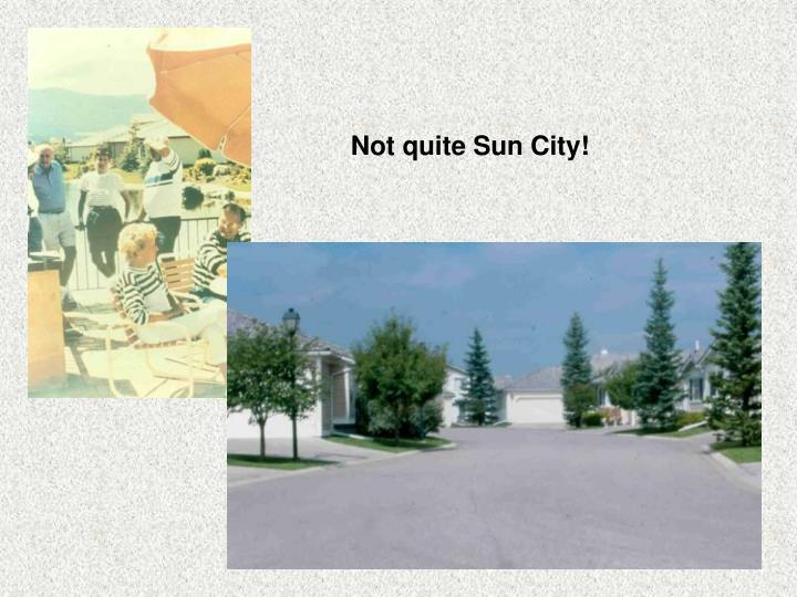 Not quite Sun City!