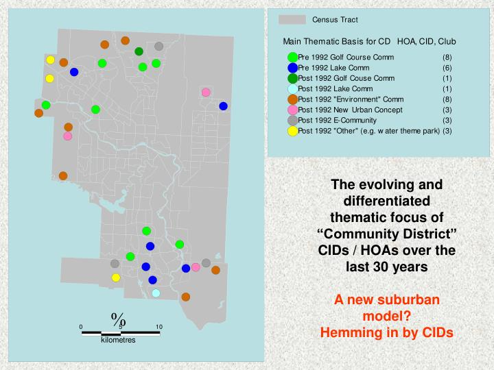 """The evolving and differentiated thematic focus of """"Community District"""" CIDs / HOAs over the last 30 years"""
