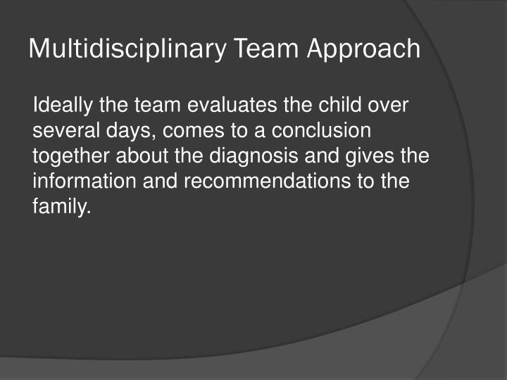 Multidisciplinary Team Approach
