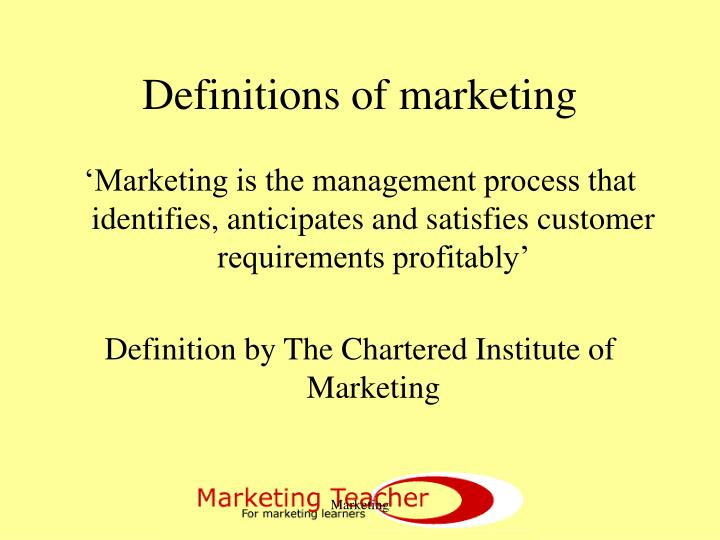 marketing is the management process that identifies anticipates and satisfies customer requirements  Llanes definition of marketing marketing is the management process that identifies, anticipates and satisfies customer requirements profitably.