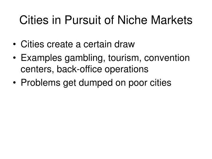 Cities in Pursuit of Niche Markets
