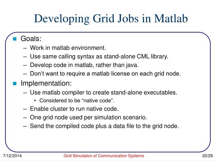 Developing Grid Jobs in Matlab