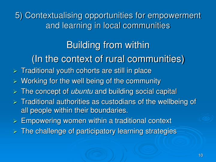 5) Contextualising opportunities for empowerment and learning in local communities