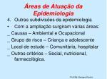 reas de atua o da epidemiologia3