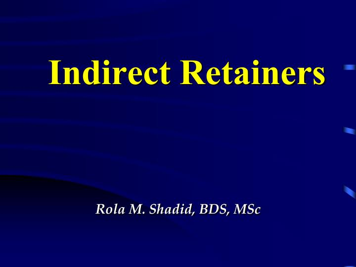 indirect retainers n.