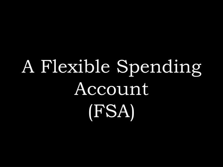 A Flexible Spending Account