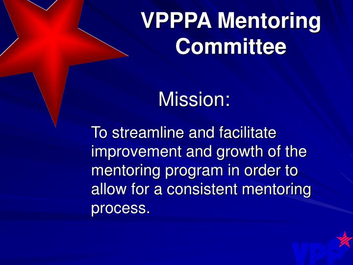 To streamline and facilitate improvement and growth of the mentoring program in order to allow for a consistent mentoring process.