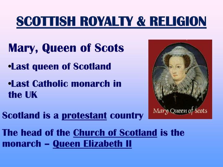 SCOTTISH ROYALTY & RELIGION