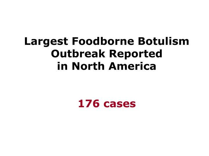 Largest Foodborne Botulism