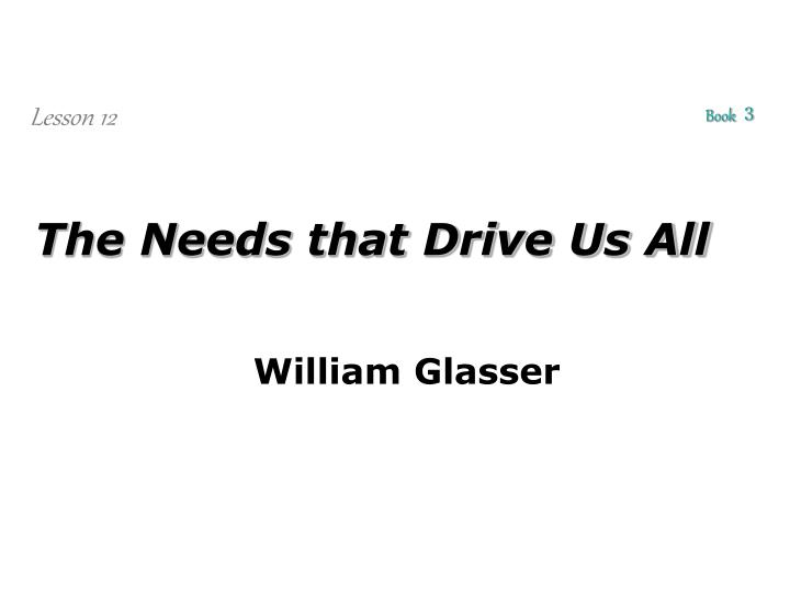 the needs that drive us all n.