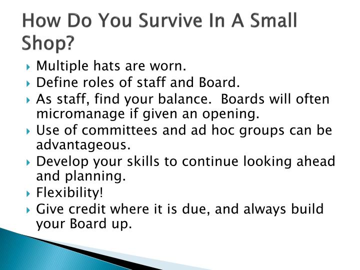 How Do You Survive In A Small Shop?