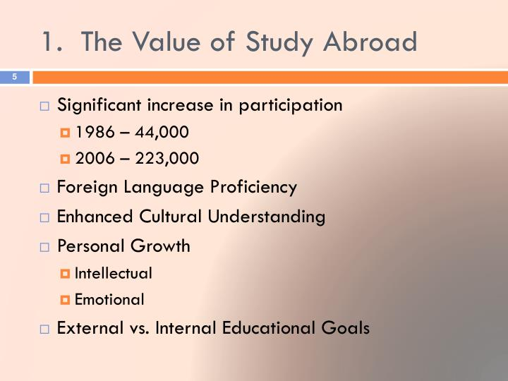 1.	The Value of Study Abroad