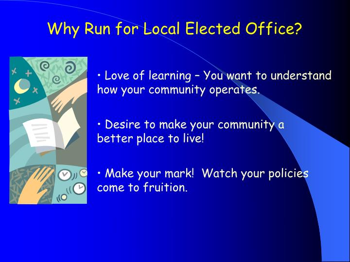 Why Run for Local Elected Office?