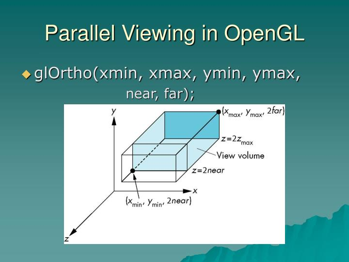 Parallel Viewing in OpenGL