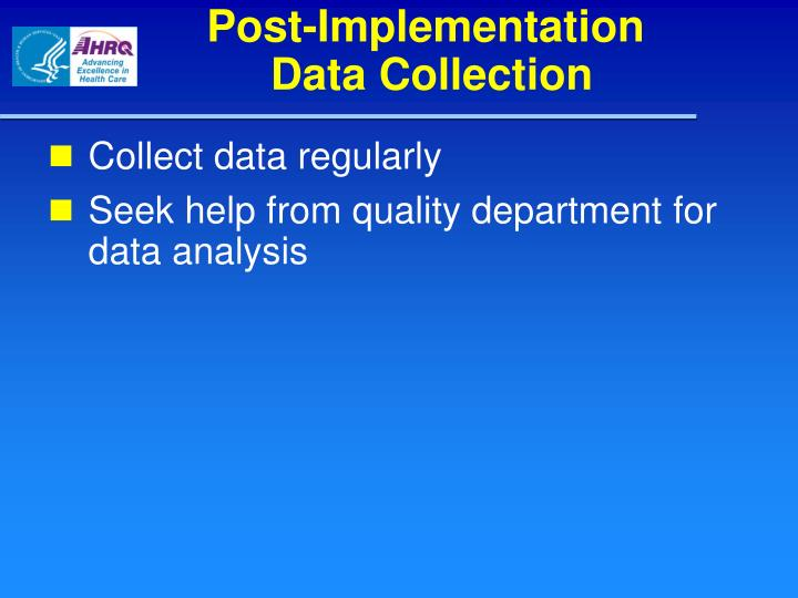 Collect data regularly