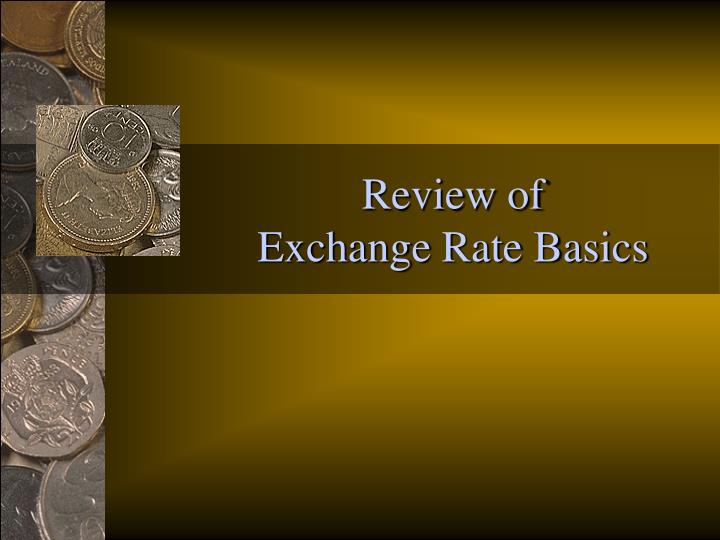 review of exchange rate basics n.