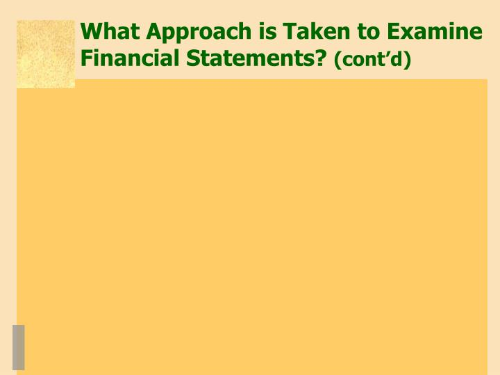 What Approach is Taken to Examine Financial Statements?