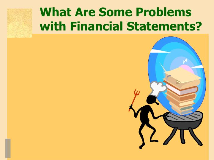 What Are Some Problems with Financial Statements?