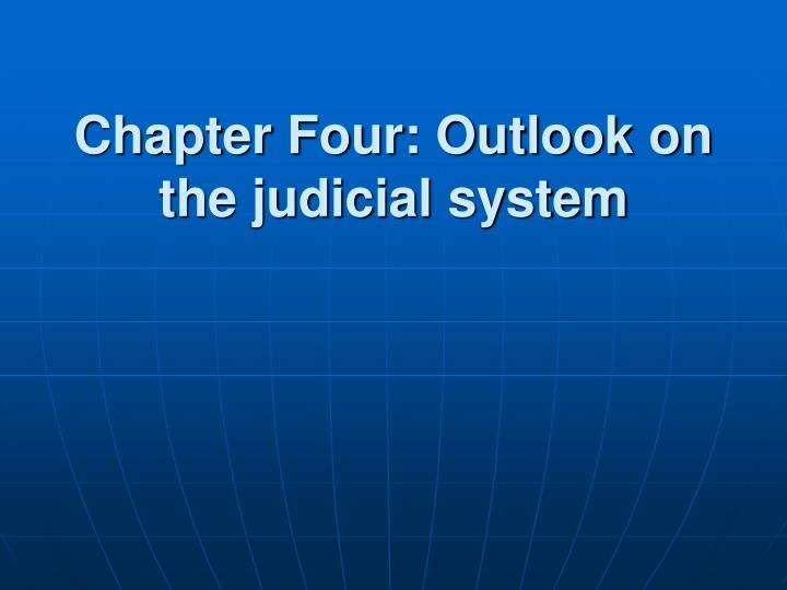 Chapter four outlook on the judicial system