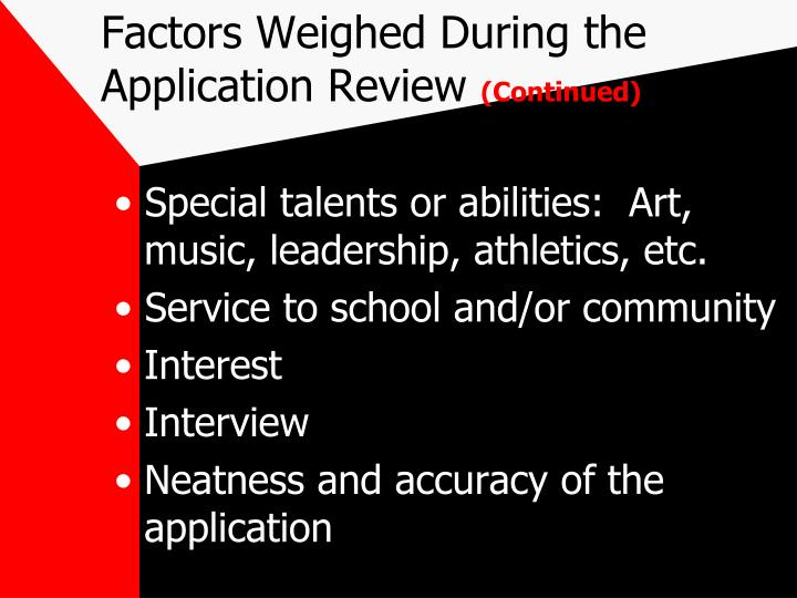 Factors Weighed During the Application Review