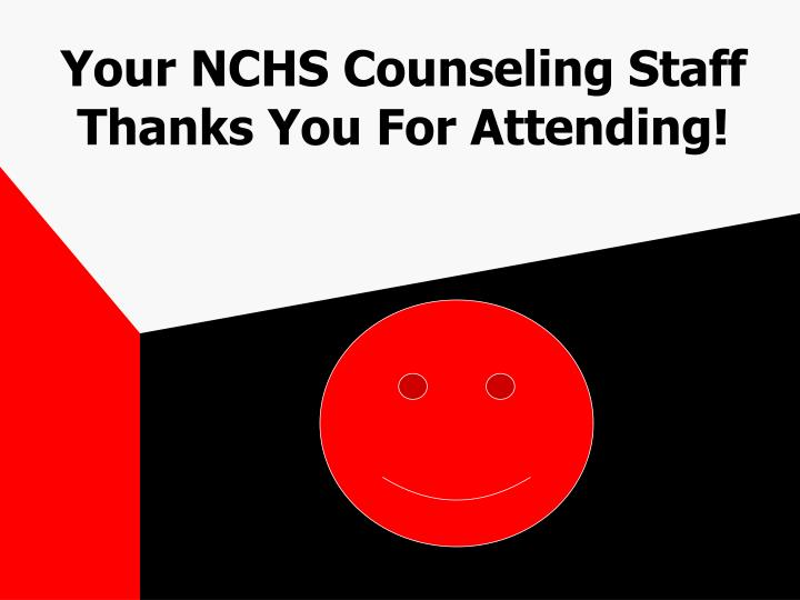 Your NCHS Counseling Staff Thanks You For Attending!