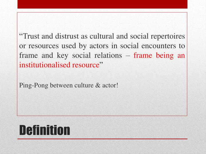 Definition. U201cTrust And Distrust As Cultural And Social Repertoires Or  Resources ...