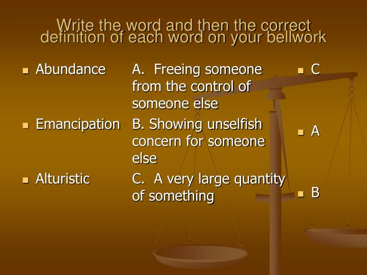 Write the word and then the correct definition of each word on your bellwork