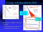 p 0 in pp well described by nlo