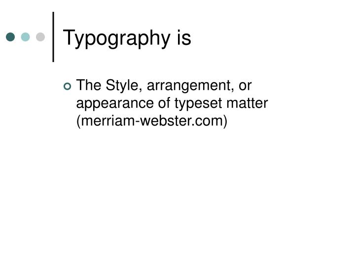 Typography is