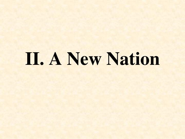 II. A New Nation